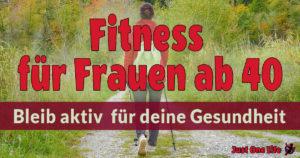 Fitness für Frauen ab 40 – Bleib aktiv für deine Gesundheit