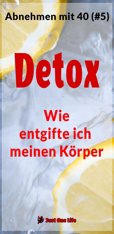 Detox zum Abnehmen mit 40 - Entgifte deinen Körper
