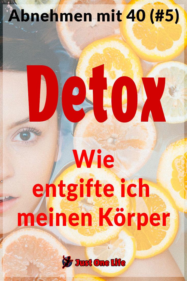Detox - Wie entgifte ich meinen Körper - Abnehmen mit 40 - Teil 5