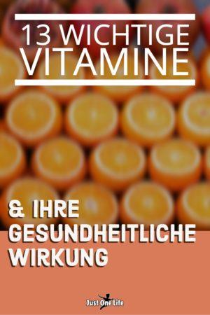13 wichtige Vitamine und ihre gesundheitliche Wirkung