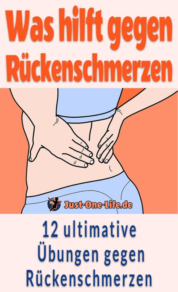 Was hilft gegen Rückenschmerzen - 12 ultimative Übungen gegen Rückenschmerzen