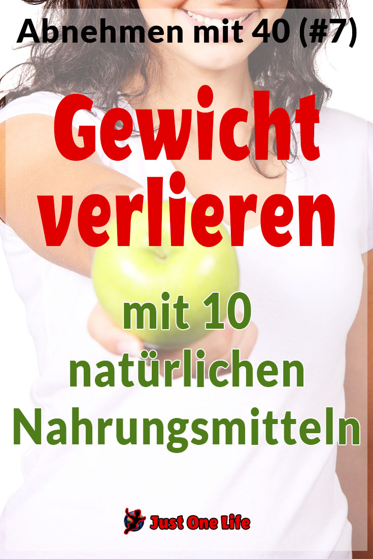 Gewicht verlieren mit 10 natürlichen Nahrungsmitteln