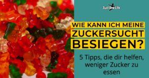 Zuckersucht besiegen - 5 Tipps