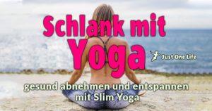 Schlank mit Yoga - gesund abnehmen und entspannen mit Slim Yoga