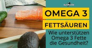 Omega 3 Fettsäuren - 5 Vorteile für deine Gesundheit