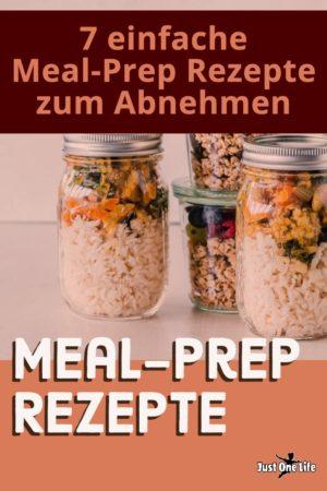 Abnehmen mit 7 einfachen Meal-Prep Rezepten