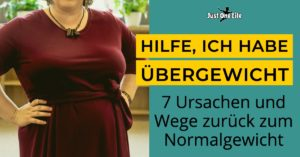 Übergewicht - 7 Ursachen und Wege zum Abnehmen