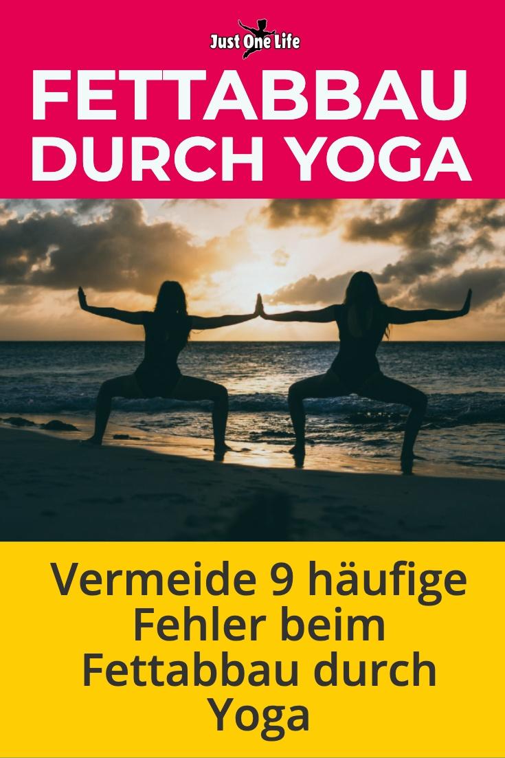 Fettabbau durch Yoga - Vermeide 9 häufige Fehler, die das Abnehmen verhindern