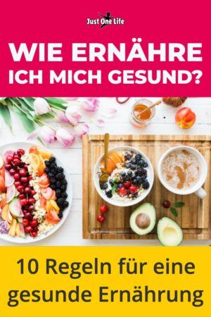 Wie ernähre ich mich gesund - 10 Regeln für eine gesunde Ernährung