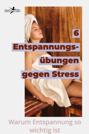 Entspannungsübungen gegen Stress - warum Entspannung so wichtig ist | 6 Entspannungmethoden