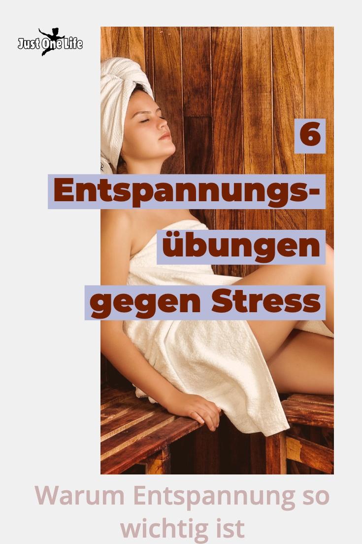 Warum Entspannung so wichtig ist - 6 Entspannungsmethoden gegen Stress
