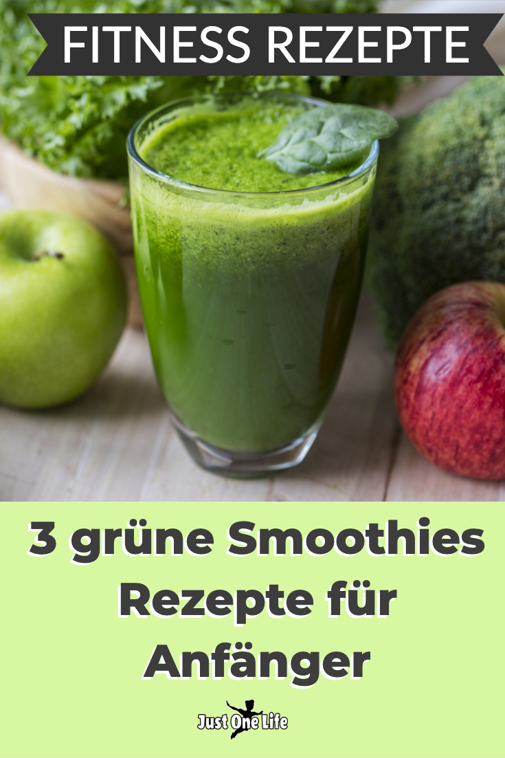 Fitness Rezepte: 3 grüne Smoothies Rezepte für Anfänger