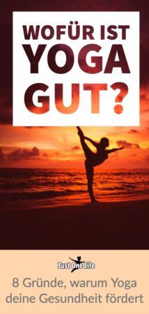 Warum Yoga gut für deine Gesundheit ist - 8 Gründe