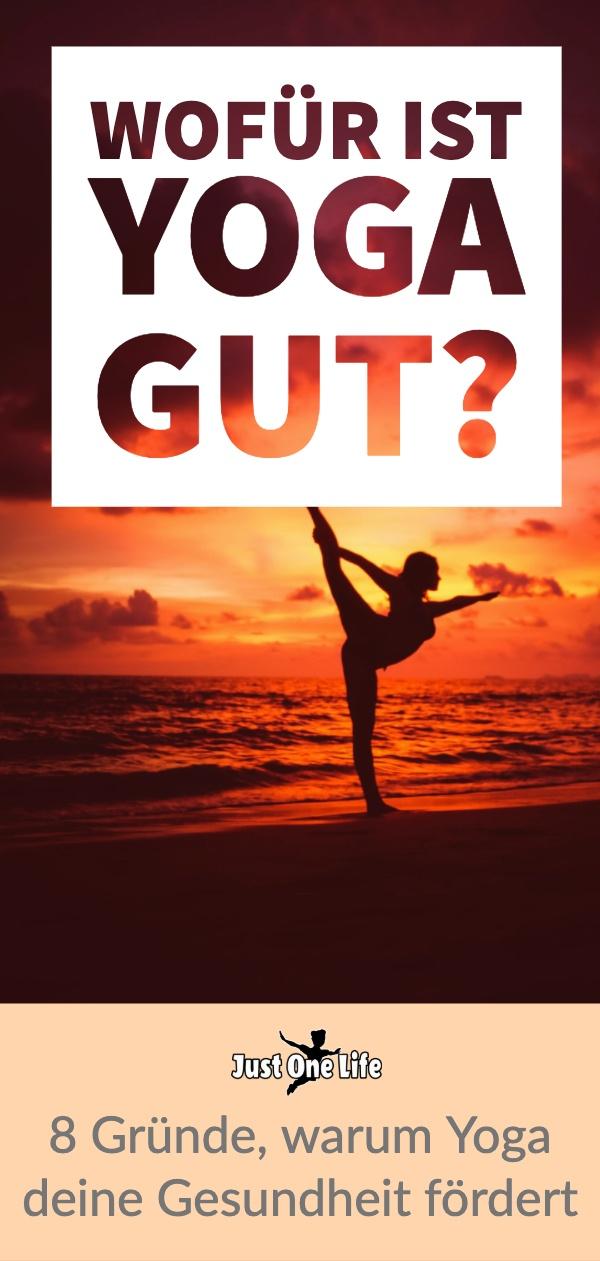 Wofür ist Yoga gut? 8 Gründe, warum Yoga gut für deine Gesundheit ist