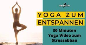 Yoga zum Entspannen - 30 Minuten Yoga Video zum Stressabbau