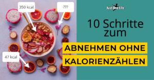 10 Schritte zum Abnehmen ohne Kalorienzählen