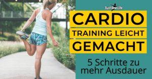 Cardio Training leicht gemacht - 5 Schritte zu mehr Ausdauer