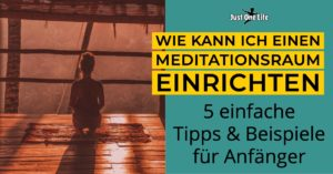 Wie kann ich mir einen Meditationsraum einrichten - 5 Tipps und Beispiele