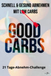 Good Carbs - die ultimative 21-Tage-Abnehm-Challenge
