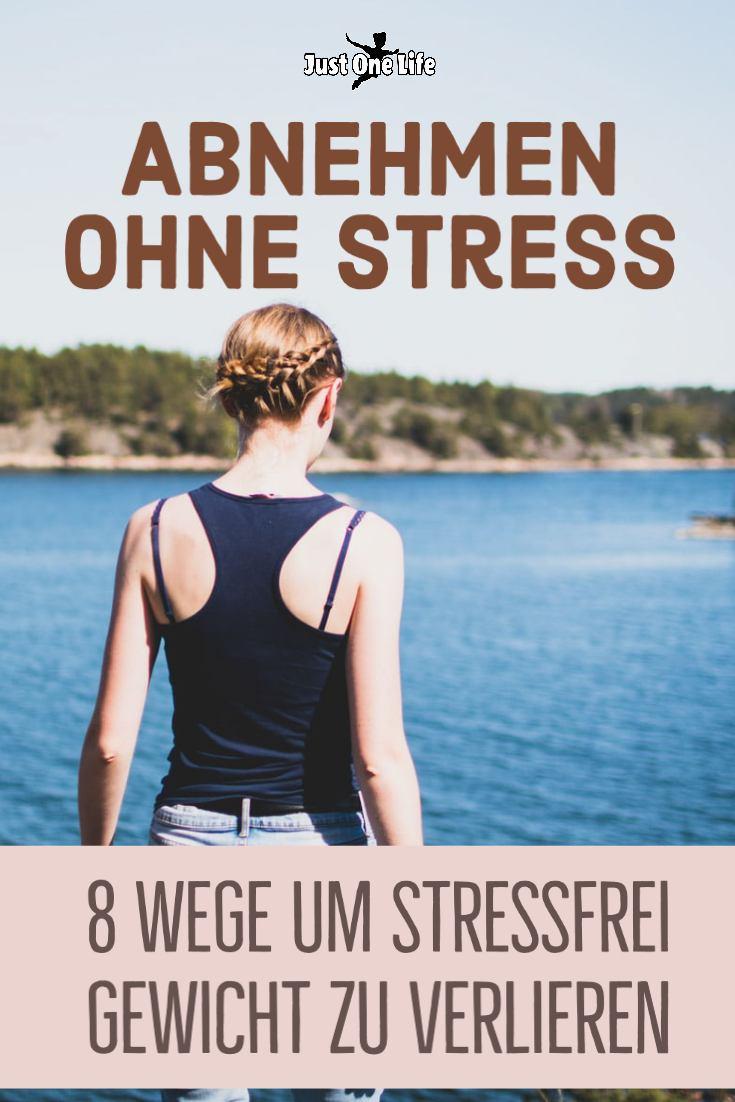 Abnehmen ohne Stress - 8 Wege um stressfrei Gewicht zu verlieren