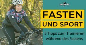 Fasten und Sport - 5 Tipps zum Trainieren während der Fastenzeit