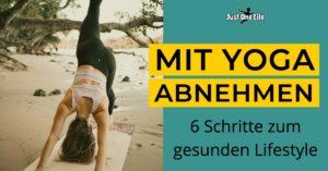Mit Yoga Abnehmen - 6 Schritte zum gesunden Lifestyle