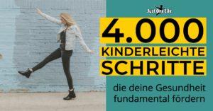 4000 kinderleichte Schritte, die deine Gesundheit fundamental verbessern