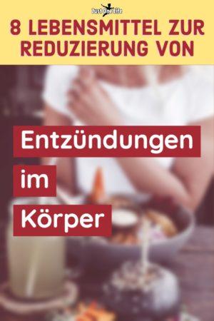 Entzuendungen im Koerper - 8 gesunde Lebensmittel