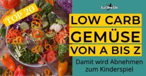 Low Carb Gemüse von A bis Z - damit wird Abnehmen zum Kinderspiel