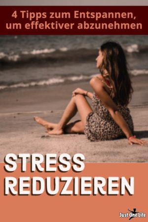Stress reduzieren - 4 Tipps zum entspannen, um effektiver abzunehmen