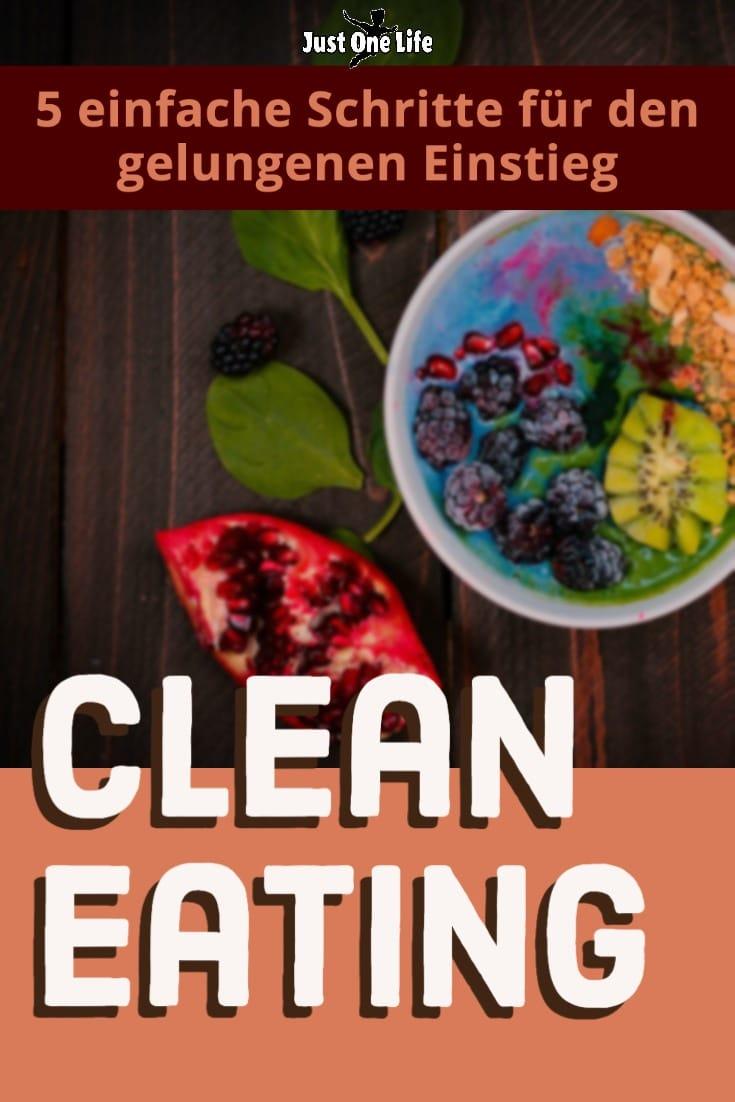 Clean Eating - 5 einfache Schritte für den gelungenen Einstieg
