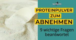 Proteinpulver Abnehmen - 9 Fragen beantwortet