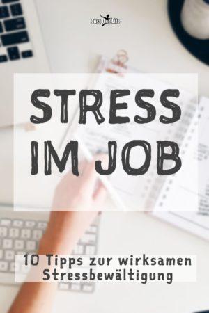 Stress im Job - 10 Tipps zur Stressbewältigung