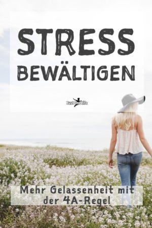 Stress bewältigen - 4A-Regel zur Stressbewältigung